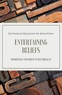 Entertaining Beliefs - Zen Humean Skepticism for Homo Fideo
