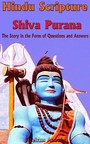 Hindu Scripture Shiva Purana - The Story in the Form of Questions and Answers