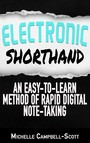 Electronic Shorthand - An easy-to-learn method of rapid digital note-taking