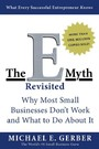 E-Myth Revisited - Why Most Small Businesses Don't Work and What to Do About It
