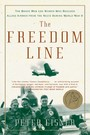 Freedom Line - The Brave Men and Women Who Rescued Allied Airmen from the Nazis During World War II