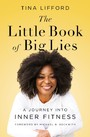Little Book of Big Lies - A Journey into Inner Fitness