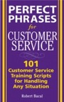 Perfect Phrases for Customer Service - Hundreds of Tools, Techniques, and Scripts for Handling Any Situation