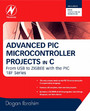 Advanced PIC Microcontroller Projects in C - From USB to RTOS with the PIC 18F Series
