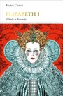 Elizabeth I (Penguin Monarchs) - A Study in Insecurity