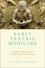 Early Tantric Medicine - Snakebite, Mantras, and Healing in the Garuda Tantras