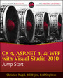 C# 4, ASP,NET 4, and WPF, with Visual Studio 2010 Jump Start,