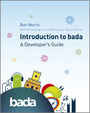 Introduction to bada, - A Developer's Guide