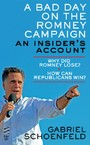 Bad Day On The Romney Campaign - An Insider's Account