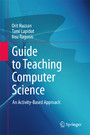 Guide to Teaching Computer Science - An Activity-Based Approach