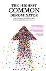 The Highest Common Denominator - Using Convergent Facilitation to Reach Breakthrough Collaborative Decisions
