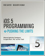 iOS 5 Programming Pushing the Limits - Developing Extraordinary Mobile Apps for Apple iPhone, iPad, and iPod Touch