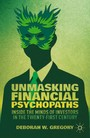 Unmasking Financial Psychopaths - Inside the Minds of Investors in the Twenty-First Century