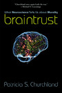 Braintrust - What Neuroscience Tells Us about Morality