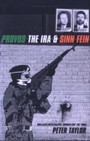 Provos - The IRA and Sinn Fein
