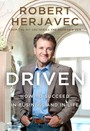 Driven - How to Succeed in Business and in Life