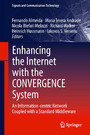 Enhancing the Internet with the CONVERGENCE System - An Information-centric Network Coupled with a Standard Middleware