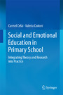 Social and Emotional Education in Primary School - Integrating Theory and Research into Practice