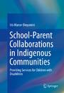 School-Parent Collaborations in Indigenous Communities - Providing Services for Children with Disabilities