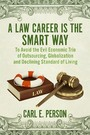 A Law Career Is the Smart Way - To Avoid the Evil Economic Trio of Outsourcing, Globalization and Declining Standard of Living