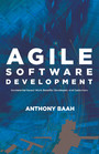 Agile Software Development - Incremental-Based Work Benefits Developers and Customers