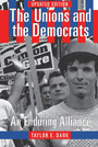 The Unions and the Democrats - An Enduring Alliance