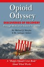 Opioid Odyssey - Discoveries of Recovery Through Medication Assisted Treatment