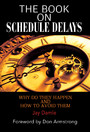 The Book On Scheduled Delays - Why Do They Happen and How to Avoid Them