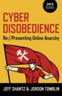 Cyber Disobedience - Re://Presenting Online Anarchy