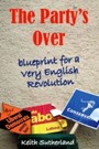 Party's Over - Blueprint for a Very English Revolution