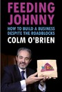 Feeding Johnny - How to Build a Business Despite the Roadblocks