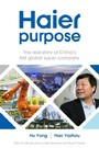 Haier purpose - The real story of China's first global super company
