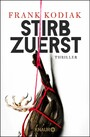 Stirb zuerst - Thriller