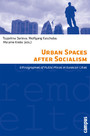 Urban Spaces after Socialism - Ethnographies of Public Places in Eurasian Cities