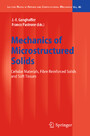 Mechanics of Microstructured Solids - Cellular Materials, Fibre Reinforced Solids and Soft Tissues