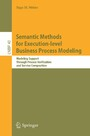 Semantic Methods for Execution-level Business Process Modeling - Modeling Support Through Process Verification and Service Composition