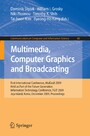 Multimedia, Computer Graphics and Broadcasting - First International Conference, MulGraB 2009, Helad as Part of the Furture Generation Information Technology Conference, FGIT 2009, Jeju Island, Korea, December 10-12, 2009, Proceedings (Communications