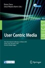 User Centric Media - First International Conference, UCMedia 2009, Venice, Italy, December 9-11, 2009, Revised Selected Papers (Lecture Notes of the Institute for Computer Sciences, Vol 40)
