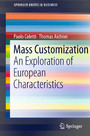Mass Customization - An Exploration of European Characteristics