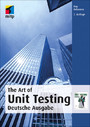 The Art of Unit Testing - Deutsche Ausgabe