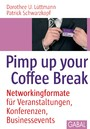 Pimp up your Coffee Break - Networkingformate für Veranstaltungen, Konferenzen, Businessevents
