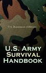 U.S. Army Survival Handbook - Find Water & Food in Any Environment, Master Field Orientation and Learn How to Protect Yourself