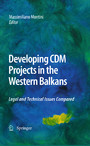 Developing CDM Projects in the Western Balkans - Legal and Technical Issues Compared