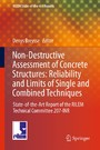 Non-Destructive Assessment of Concrete Structures: Reliability and Limits of Single and Combined Techniques - State-of-the-Art Report of the RILEM Technical Committee 207-INR