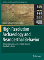 High Resolution Archaeology and Neanderthal Behavior - Time and Space in Level J of Abric Romaní (Capellades, Spain)