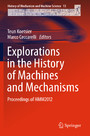 Explorations in the History of Machines and Mechanisms - Proceedings of HMM2012