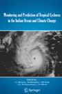 Monitoring and Prediction of Tropical Cyclones in the Indian Ocean and Climate Change