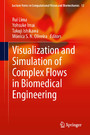 Visualization and Simulation of Complex Flows in Biomedical Engineering