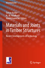 Materials and Joints in Timber Structures - Recent Developments of Technology