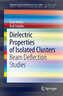 Dielectric Properties of Isolated Clusters - Beam Deflection Studies